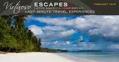 Virtuoso Escapes February 2016: 22 sensational sojourns