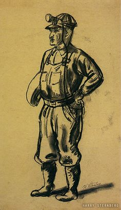 Portrait of a Miner, 1936 Even the costume of a brave in full-feathered war regalia couldnt beat a miner in his heavy rubber boots, loose baggy overalls, heavy leather belt from which he hangs his safety lamp and electric battery battery for his shining headlamp clipped to the front of his padded helmet, carrying a pick and a box of dynamite -- Harry Sternberg