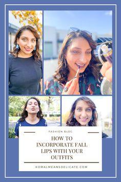 Fall Lip colors, Dark lip colors, Fall make up look #beautyblogger #falllipcolor #darklips
