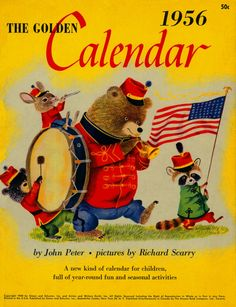 The Golden Calendar - 1956  Illustrated by Richard Scarry  By John Peter  Copyright 1955