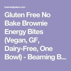 Gluten Free No Bake Brownie Energy Bites (Vegan, GF, Dairy-Free, One Bowl) - Beaming Baker