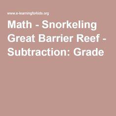 Math - Snorkeling Great Barrier Reef - Subtraction: Grade 5