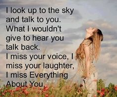 I miss everything about you love quotes quote miss you sad death loss sad quote family quotes in memory