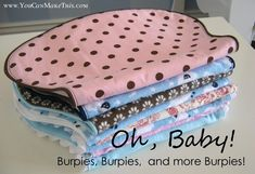 Free! Burpies Pattern using purchased cloth diaper as backing and attached binky holder