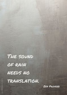 It sooths me, the rain may very well be the only thing that will ever understand...