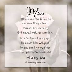 I miss you mom poems 2016 mom in heaven poems from daughter son on mothers day.Mommy heaven poems for kids who miss their mommy badly sayings quotes wishes. Missing Mom In Heaven, Mom In Heaven Quotes, Mother's Day In Heaven, Mother In Heaven, Heaven Poems, Missing Mom Quotes, Miss You Mom Quotes, Birthday In Heaven Mom, Love U Mom Quotes
