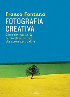 Franco Fontana - Fotografia creativa