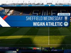 MATCH PREVIEW: SHEFFIELD WEDNESDAY V WIGAN ATHLETIC