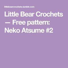 Little Bear Crochets — Free pattern: Neko Atsume #2
