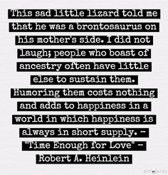 Heinlein quote. No commentary needed. -PSC