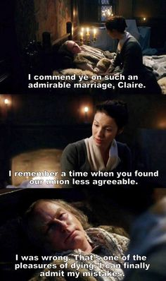 """That's one of the pleasures of dying. I can finally admit my mistakes"" - Claire and Colum #Outlander"