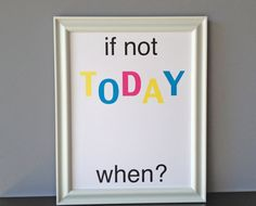 if not today, when?, $20.00