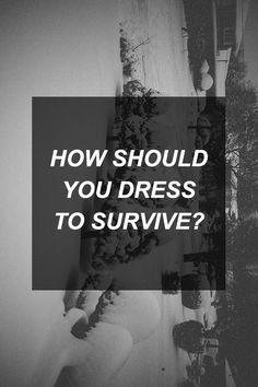 How Should You Dress to Survive? | Survival Shelf | Survival & Preparedness Links