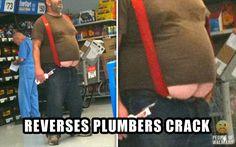 walmart people 2013 | People of walmart, Reverse Plumbers Butt