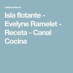 Isla flotante - Evelyne Ramelet - Receta - Canal Cocina