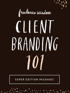 Client Branding 101: The Super Edition Package. Ebook + Mood Board Vector Templates + Simple Brand Guide Template + Sample Client Questionnaire