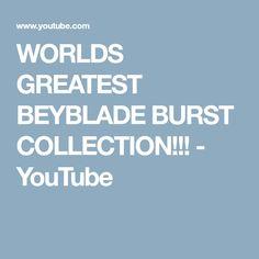 WORLDS GREATEST BEYBLADE BURST COLLECTION!!! - YouTube