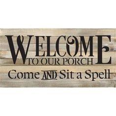 Artistic Reflections 'Welcome To Our Porch Come and Sit a Spell' Textual Art on Wood in Brown