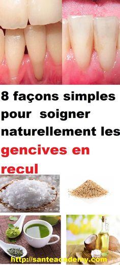 8 façons simples pour soigner naturellement les gencives en recul Être En  Bonne Santé, Santé ceb02b60240f