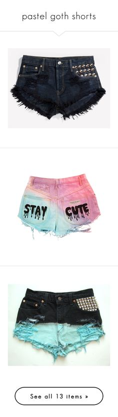 """""""pastel goth shorts"""" by pastel-goth-for-life ❤ liked on Polyvore featuring shorts, bottoms, pants, destroyed shorts, frayed shorts, distressed shorts, studded shorts, vintage shorts, short and baggy shorts"""