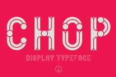 Chop Typeface on Typography Served