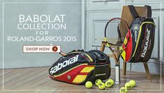 BABOLAT FOR ROLAND-GARROS 2015 || Get the new Babolat collection now