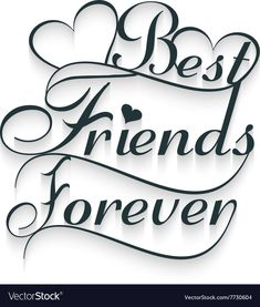Best friends forever Calligraphy text vector image on VectorStock Pictures For Friends, Best Friend Images, Love My Best Friend, Best Friends Forever, Group Pictures, Best Friend Sketches, Friends Sketch, Best Friend Drawings, Friendship Day Photos