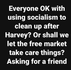 The reality is socialism saves the lives of the critics of socialism. The critics never admit it, and they never say 'thank you'.