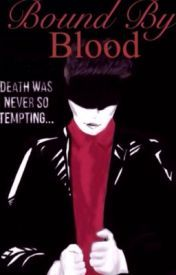 Bound By Blood #Wattys2015 - Wattpad