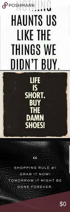 LIFE is to SHORT so BUY it!! ❤🌼💁🏼♀️ ❤🌼Life is to short so BUY the things you WANT & LIKE!!! EVERY day is a FASHION SHOW and the WORLD is YOUR RUNWAY!!! BUY the shoes, BUY the clothes, BUY the bags and accessories and MOST Importantly BUY for your kids so they can walk this WORLD'S RUNWAY with you too!!! ❤🌼💁🏼♀️ HAPPY POSHING MY LOVES!!! ❤🌼 Other