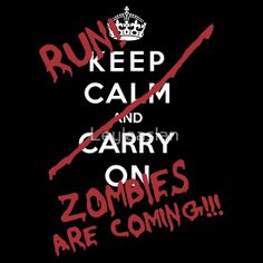 """Keep Calm And Run Zombies Are Coming"" T-Shirts & Hoodies by Leylaaslan 