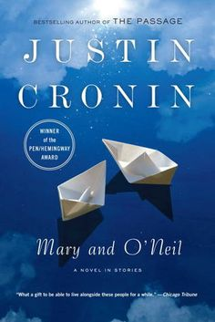 Mary and O'Neil by Justin Cronin - pognant & beautiful