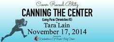 #CoverRevealBlitz: Canning The Center (Long Pass Chronicles #2) by @taralain on Nov. 17, 2014. Sign Up Here: https://docs.google.com/forms/d/1EHAdzPwTb7L-7lJq-TNtwOPAPOPcIK--UyIBhdoN6jk/viewform?usp=send_form