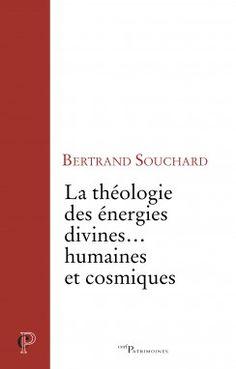 La théologie des énergies divines... humaines et cosmiques