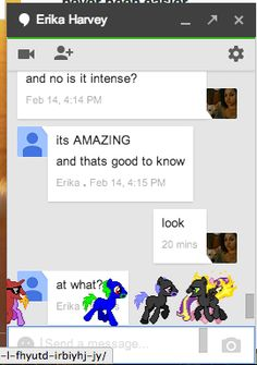 """Google Hangouts - typing """"/ponystream"""" will make ponies run across the chat window. More info"""