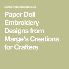 Paper Doll Embroidery Designs from Marge's Creations for Crafters