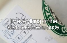 Try everything on the Starbucks menu