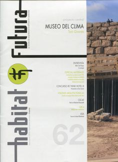 HABITAT FUTURA : espacio de sostenibilidad, visión de futuro. nº 62. Museo del Clima. + info: http://habitatfutura.com/?portfolio_category=revista-habitat-futura