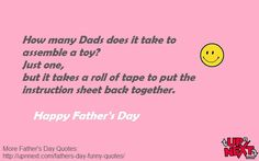 40 Funny Father's Day Quotes and Messages a from a daughter or son - Dedicate one quote to your dad and a put smile on his face. Funny Fathers Day Quotes, Happy Fathers Day, Funny Quotes, Fathersday Quotes, Full Quote, Message Quotes, Funny Messages, Sons, Memes