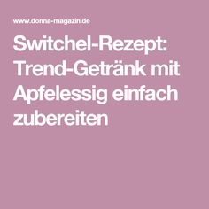 Switchel-Rezept: Trend-Getränk mit Apfelessig einfach zubereiten