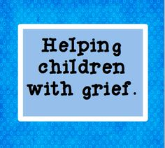 Mekenzie King- This article describes the different ways to help children with their grief. It explains that it could be with anyone from grandparent to young friend. It explains to look for the stages of grief and the triggers. It says how to spot grief in a child and how to help them get through. It says how to help in school and home life.