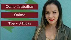 Como Trabalhar Online - Top 3 Dicas