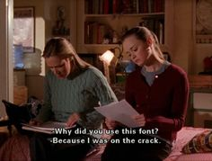 """Rory: """"Why did you use this font?"""" Paris: """"Because I was on the crack."""""""