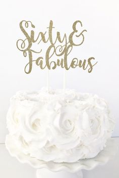 Sixty Fabulous Cake Topper 60 And 60th Birthday Party Dessert Table Decor Milestone