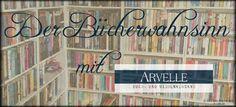 Katis-Buecherwelt: [NEUZUGANG] Der Bücherwahnsinn mit Arvelle