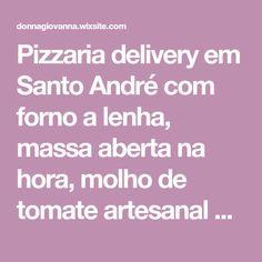 Pizzaria delivery em Santo André com forno a lenha, massa aberta na hora, molho de tomate artesanal e boas pizzas a preços baixos. Comida Delivery, Wood Oven, Pizza House, Tomato Sauce, Pasta, Boas