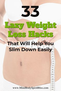 Hate working out but need to lose weight? Here are 33 lazy weight loss hacks on how to start to lose weight fast and easy within a month.  These weight loss tips are the perfect motivation and tips to help you lose weight without any diet plans. Learn how to lose weight without grueling workouts, counting calories or cutting out carbs. Save this so you can start your healthy living journey now! #loseweight #weightlosstips #motivation #fastandeasy #mbsb