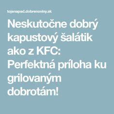 Neskutočne dobrý kapustový šalátik ako z KFC: Perfektná príloha ku grilovaným dobrotám! Kfc