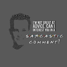 New quotes sarcastic comment Ideas Tv: Friends, Friends Tv Quotes, Friends Poster, Friends Episodes, Friends Moments, Friends Tv Show, Friends Forever, Chandler Quotes, Chandler Bing