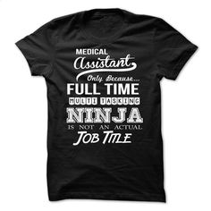 Medical Assistant T Shirts, Hoodies, Sweatshirts - #teen #shirt design. CHECK PRICE => https://www.sunfrog.com/LifeStyle/Medical-Assistant--42746396-Guys.html?id=60505